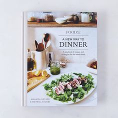 Signed Copy: A New Way to Dinner, by Amanda Hesser and Merrill Stubbs (Presale)