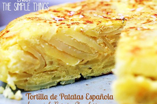 Enjoy the Simple Things - Tortilla de Patatas Española (Spanish Potato Omelette)