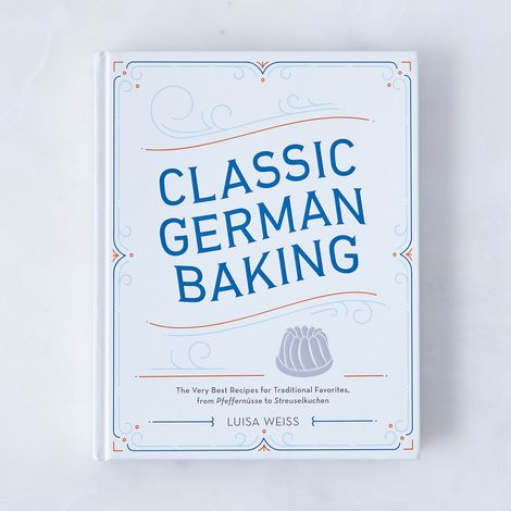 Classic German Baking: The Very Best Recipes for Traditional Favorites, from Pfeffernüsse to Streuselkuchen, Signed Copy
