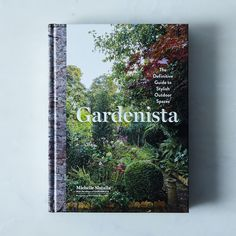 Gardenista: The Definitive Guide to Stylish Outdoor Spaces, Signed Copy