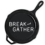 Break & Gather