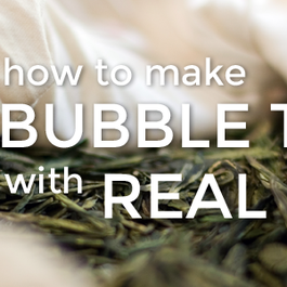 How to make Bubble Tea with Real Tea