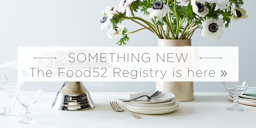 Something New The Food52 Registry is here