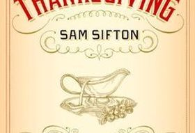 Sam Sifton, author of Thanksgiving: How to Cook it Well