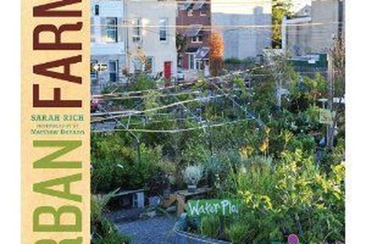 An Interview with Sarah Rich, Author of Urban Farms