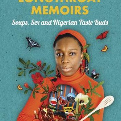 A Memoir of Sex and Soup That Reclaims Nigerian Food—on Its Own Terms