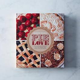 Pie Love: Inventive Recipes for Sweet and Savory Pies, Galettes, Pastry Cremes, Tarts, and Turnovers, Signed Copy