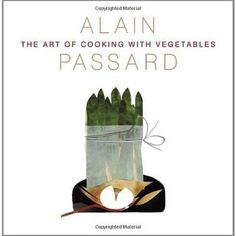 Piglet Community Pick: The Art of Cooking with Vegetables by Alain Passard