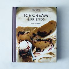 PRESALE Signed Copy: Food52 Ice Cream & Friends