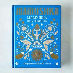 Mamushka: Recipes from Ukraine and Eastern Europe