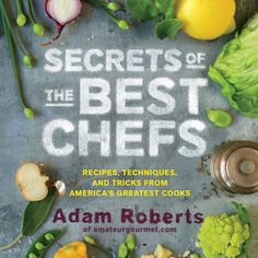 Adam Roberts, Amateur Gourmet and Author of Secrets of the Best Chefs