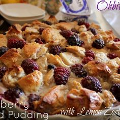 ~Blackberry Bread Pudding..with Lemon Zest Glaze!