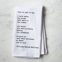 """This Is Just To Say"" Tea Towel"