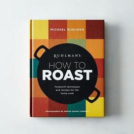 How to Roast by Michael Ruhlman, Signed Copy