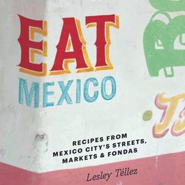 Afb7174c-b30e-43e2-9529-793cc0a7eb34--eat_mexico_cover_front