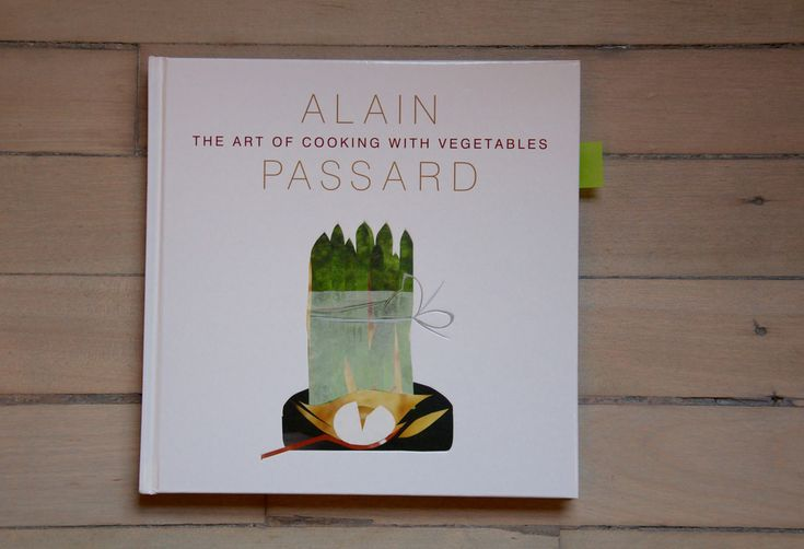 Beyond the Cover: The Art of Cooking with Vegetables by Alain Passard