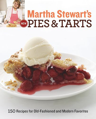Martha Stewart's New Pies & Tarts Cookbook