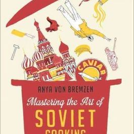 Piglet Community Pick: Mastering the Art of Soviet Cooking