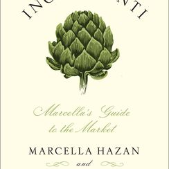 First Look at Marcella Hazan's Final Book (& a Recipe From Her First)