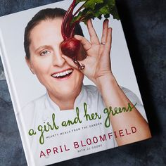 April Bloomfield's A Girl and Her Greens: Not a Love Song to Vegetables