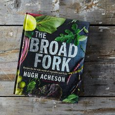 The One Recipe That Makes The Broad Fork by Hugh Acheson a Keeper