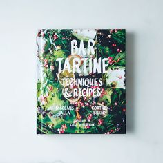 Bar Tartine Techniques & Recipes, Signed Copy