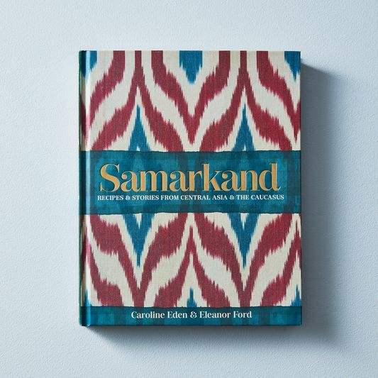 Samarkand: Recipes & Stories from Central Asia & The Caucasus, Signed Copy