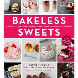 Faith Durand on Bakeless Sweets (plus a Giveaway!)