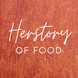 Herstory of Food