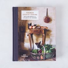 French Country Cooking: Meals and Moments from a Village in the Vineyards, Signed Copy